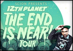 12th Planet - The End Is Near Tour